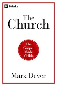 The Church: The Gospel Made Visible | Part One