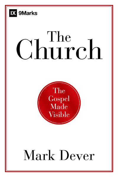 The Church: The Gospel Made Visible | Part Three