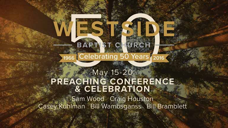 50th Anniversary Preaching Conference and Celebration | May 15—May 20