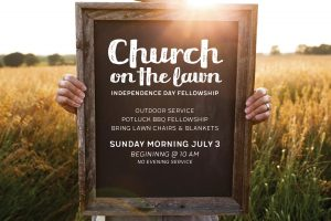 Church on the Lawn Independence Day Fellowship