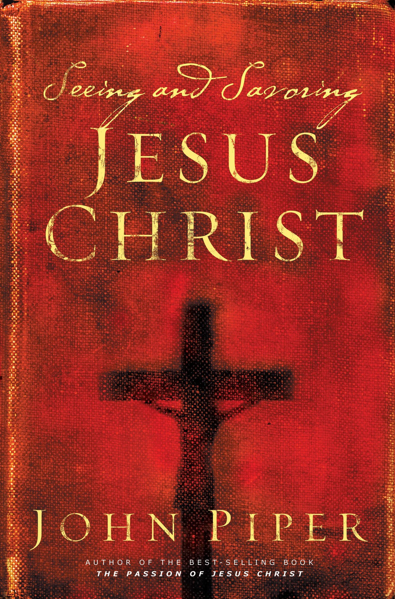 Book of the Month for March: Seeing and Savoring Jesus Christ