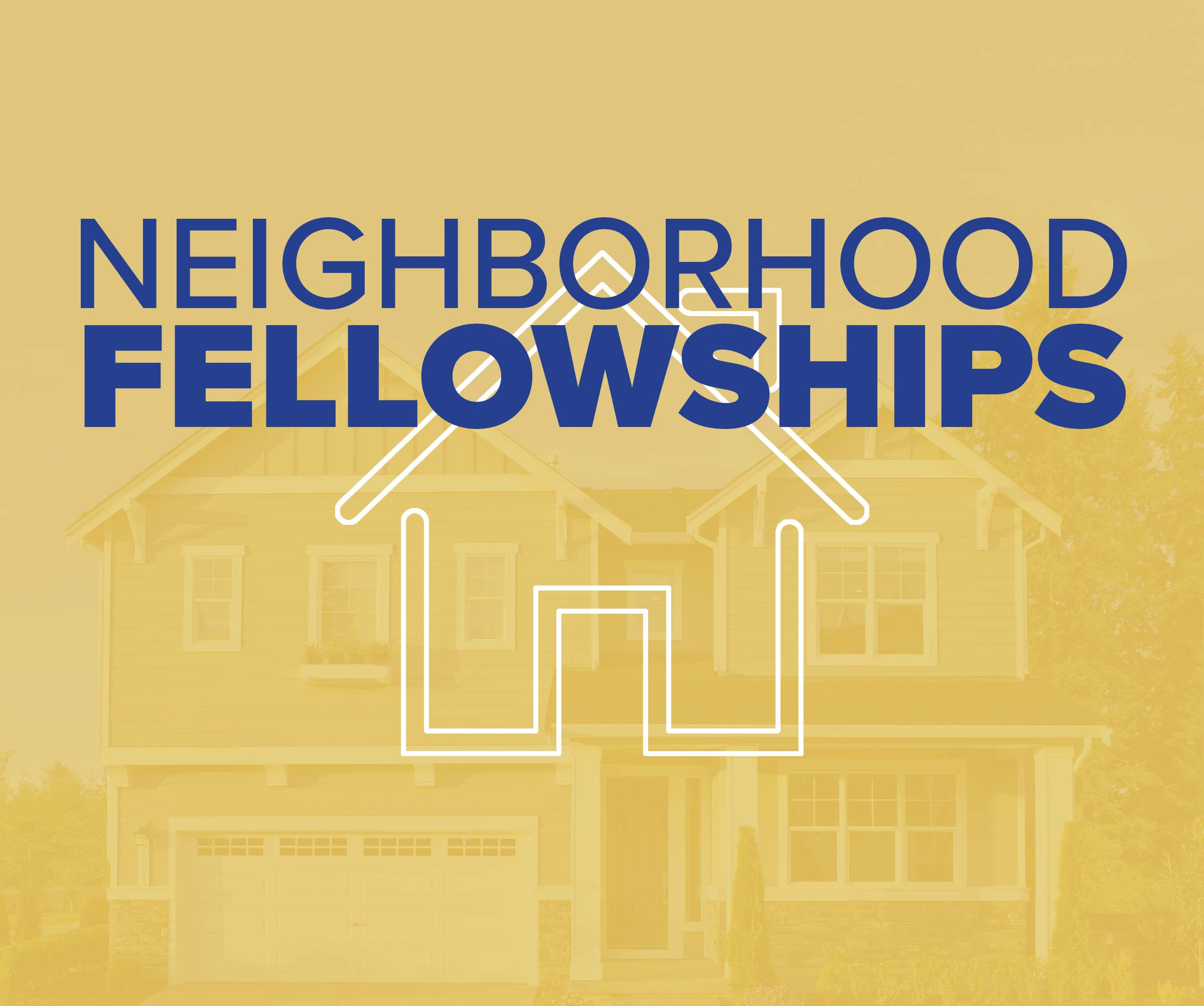 Neighborhood Fellowship Schedule